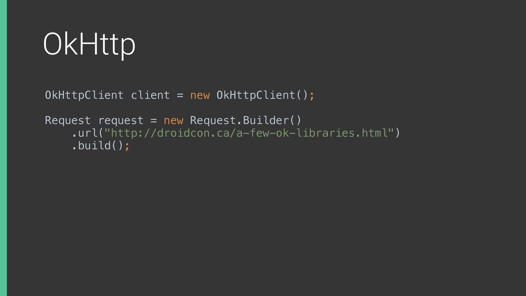OkHttp OkHttpClient client = new OkHttpClient()...