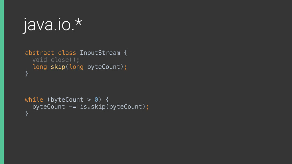 java.io.* abstract class InputStream {