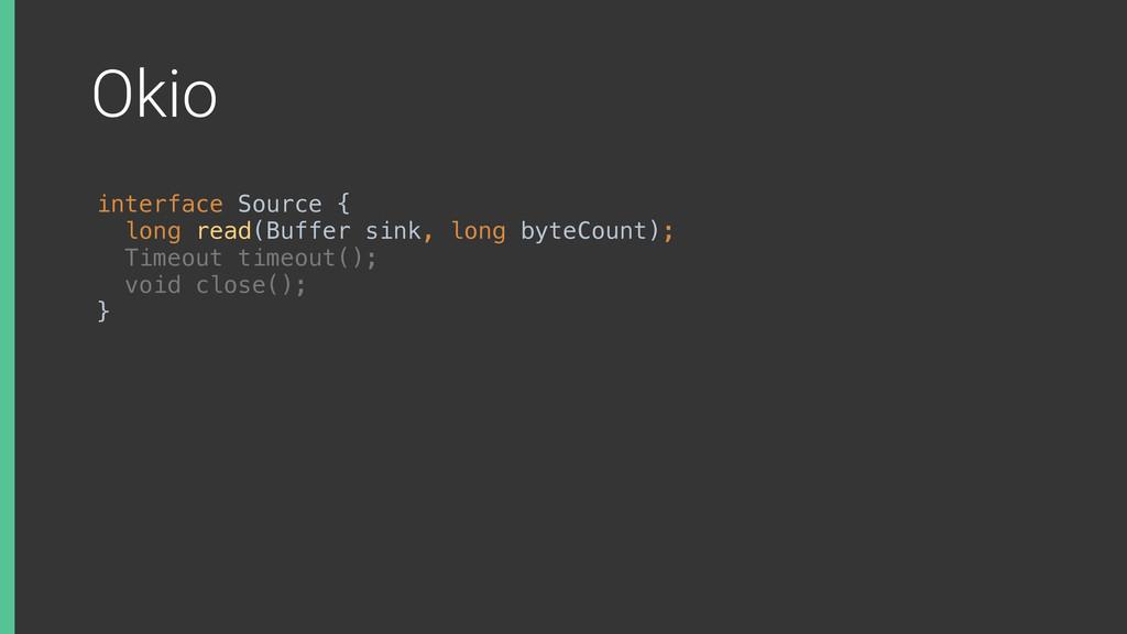Okio interface Source { long read(Buffer sink,...