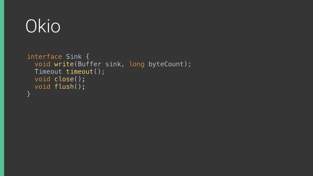 Okio interface Sink { void write(Buffer sink, ...
