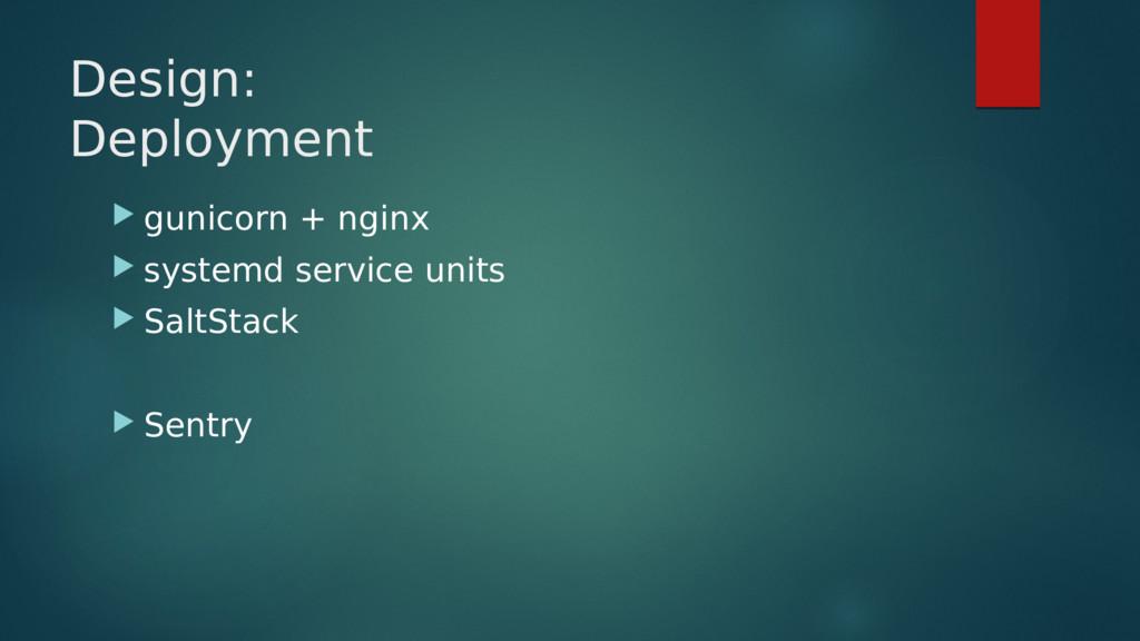 Design: Deployment  gunicorn + nginx  systemd...