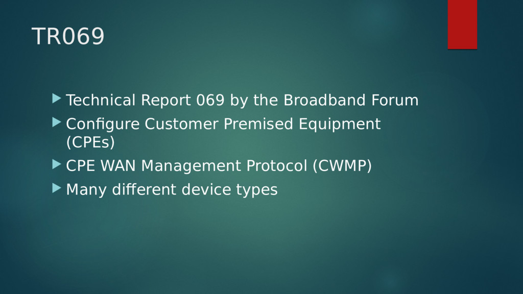 TR069  Technical Report 069 by the Broadband F...