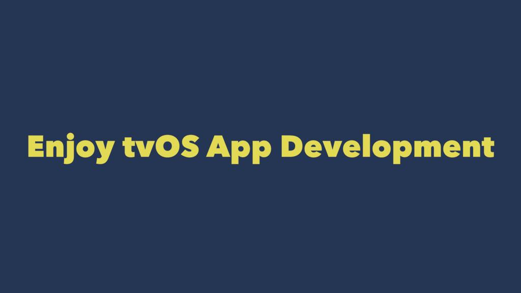 Enjoy tvOS App Development