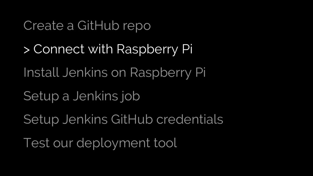 Create a GitHub repo > Connect with Raspberry P...