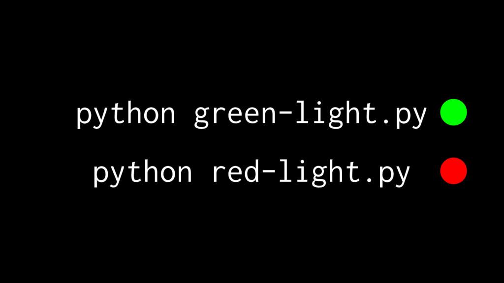 python green-light.py python red-light.py