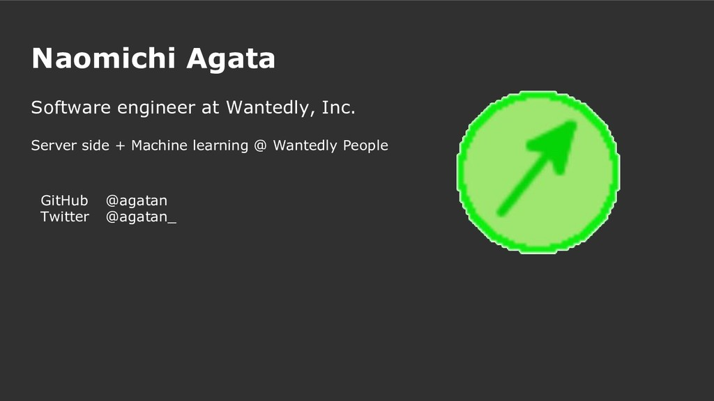 Naomichi Agata Software engineer at Wantedly, I...