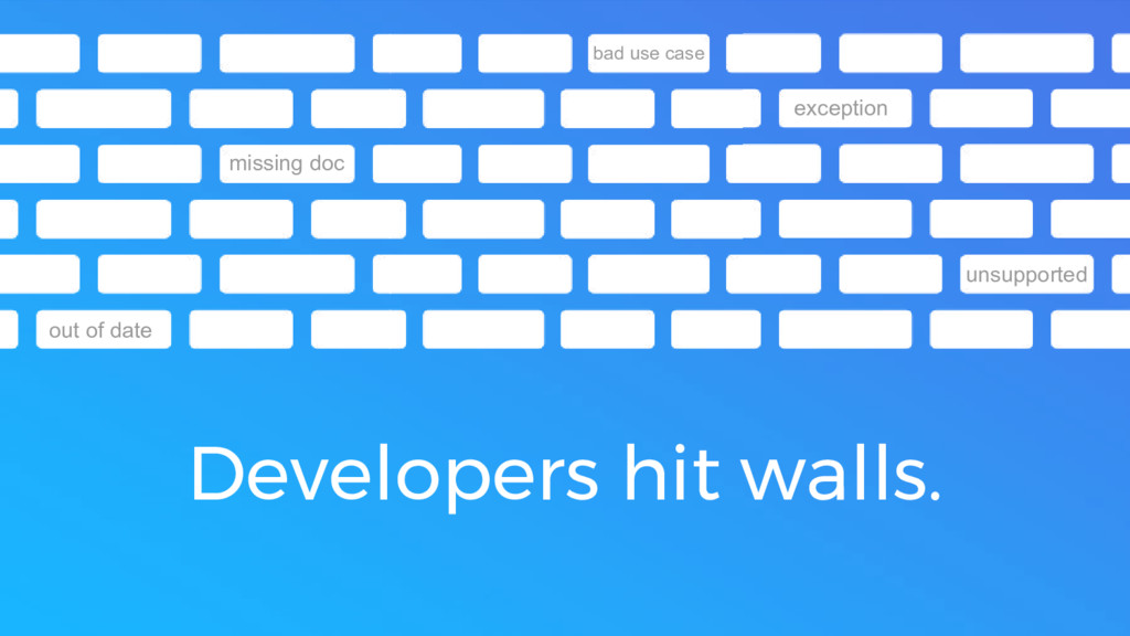 Developers hit walls. exception missing doc out...