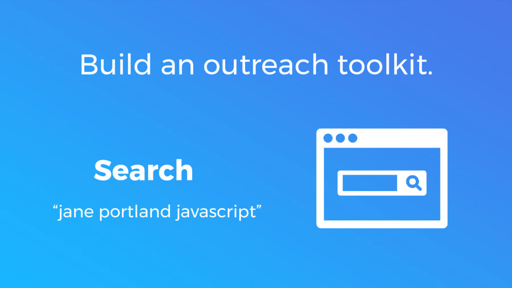 "Search ""jane portland javascript"" Build an outr..."