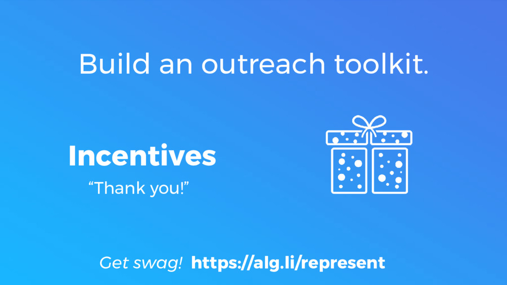 "Incentives ""Thank you!"" Build an outreach toolk..."