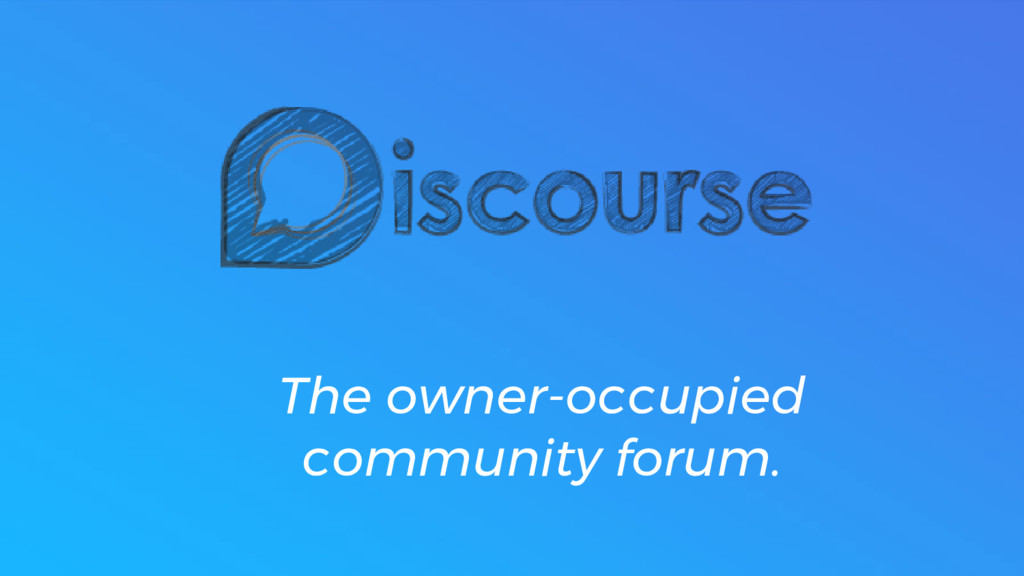 The owner-occupied community forum.