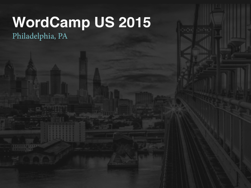 WordCamp US 2015 Philadelphia, PA
