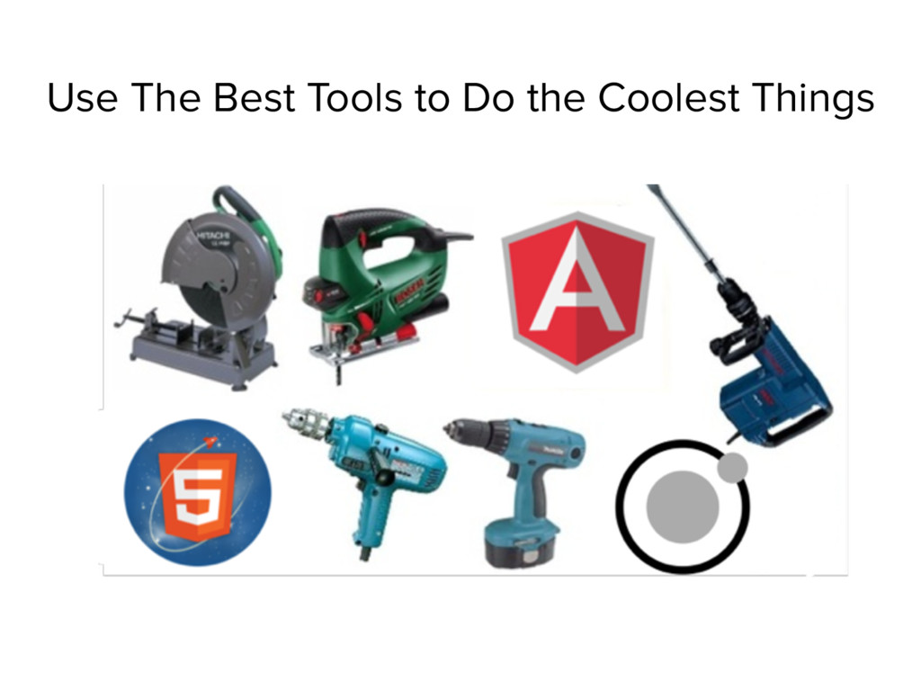 Use The Best Tools to Do the Coolest Things