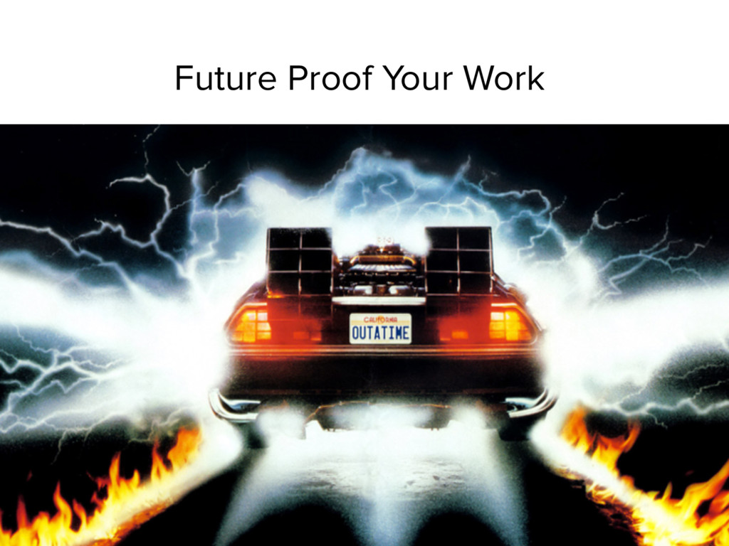 Future Proof Your Work