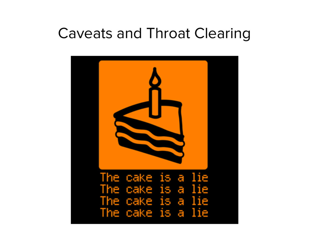 Caveats and Throat Clearing