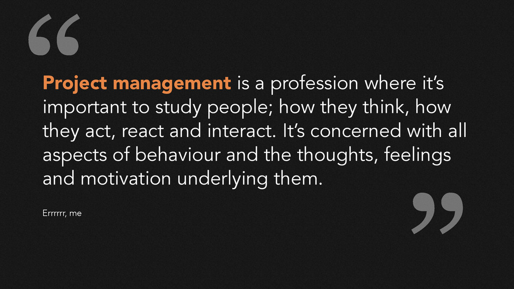 Project management is a profession where it's i...