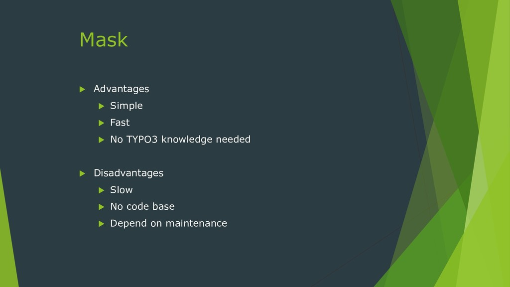 Mask  Advantages  Simple  Fast  No TYPO3 kn...