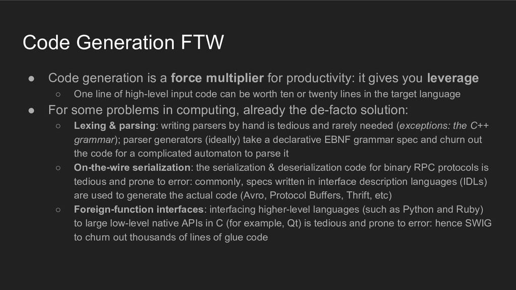 Code Generation FTW ● Code generation is a forc...