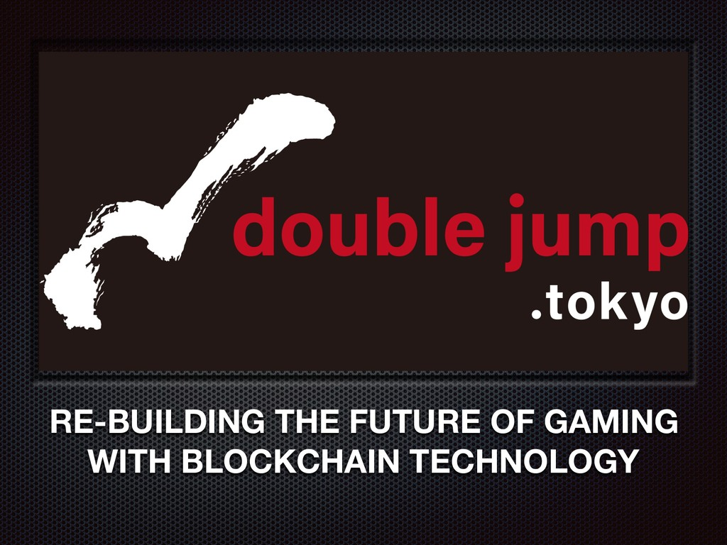 RE-BUILDING THE FUTURE OF GAMING WITH BLOCKCHAI...