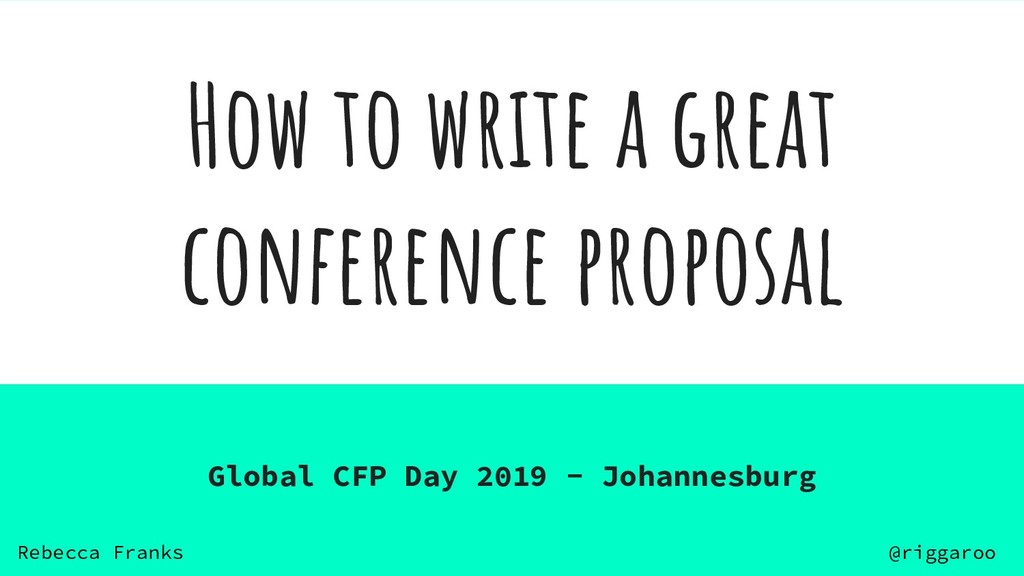 How to write a great conference proposal Global...