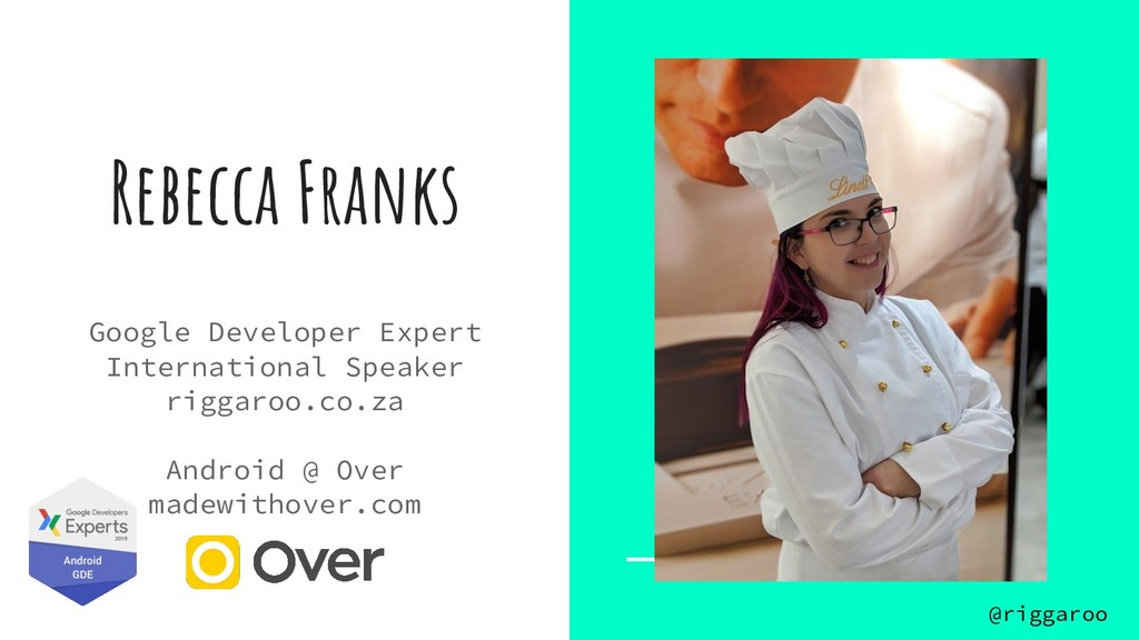 Rebecca Franks Google Developer Expert Internat...