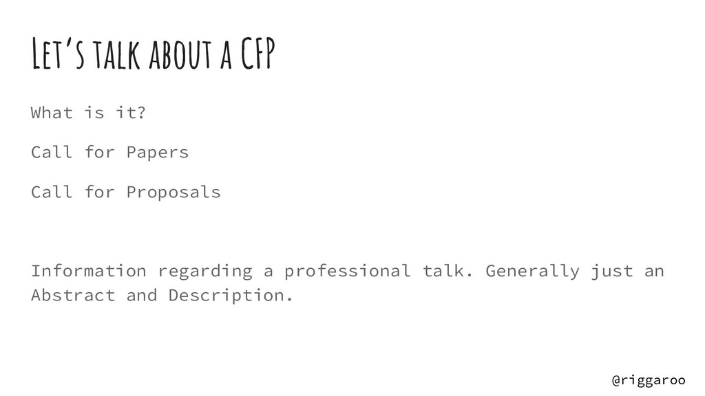 Let's talk about a CFP What is it? Call for Pap...
