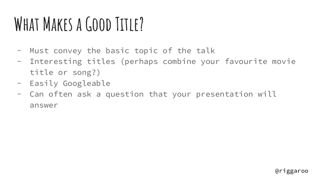 What Makes a Good Title? - Must convey the basi...