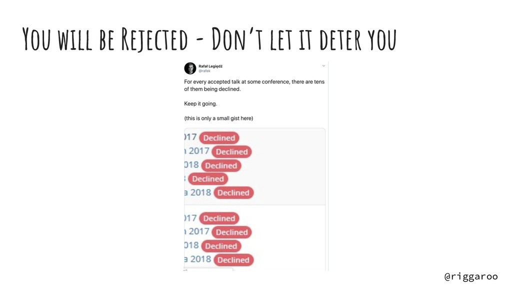 You will be Rejected - Don't let it deter you @...
