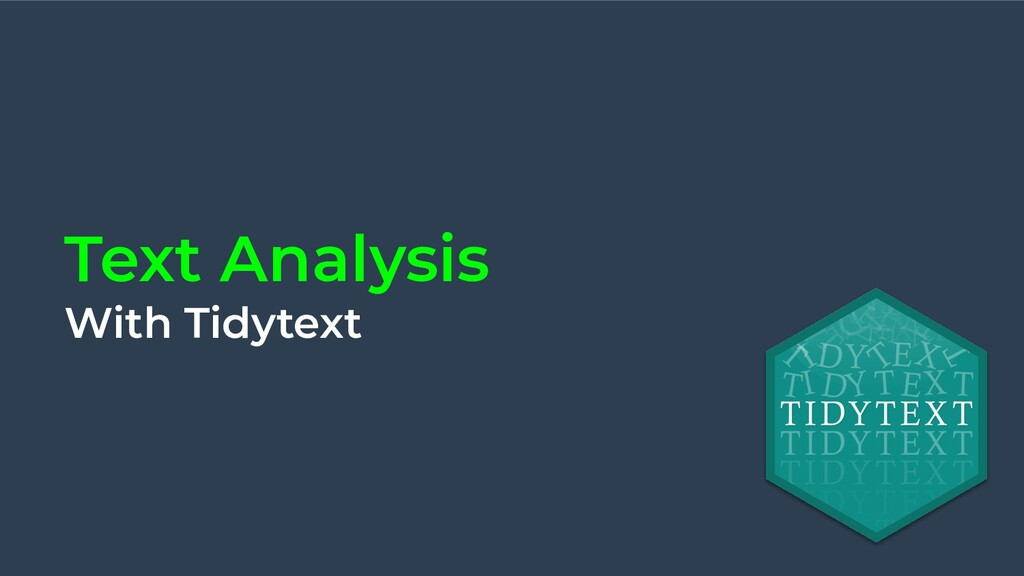 Text Analysis With Tidytext