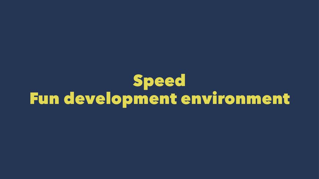 Speed Fun development environment
