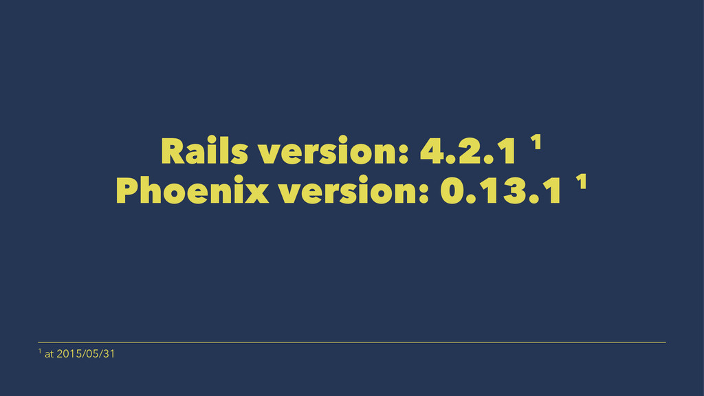 Rails version: 4.2.1 1 Phoenix version: 0.13.1 ...