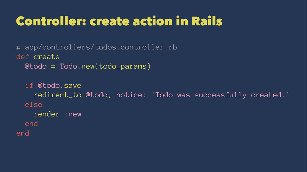 Controller: create action in Rails # app/contro...