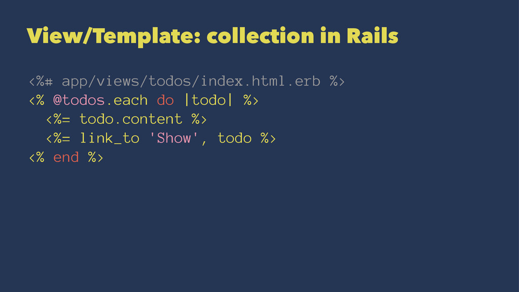 View/Template: collection in Rails <%# app/view...