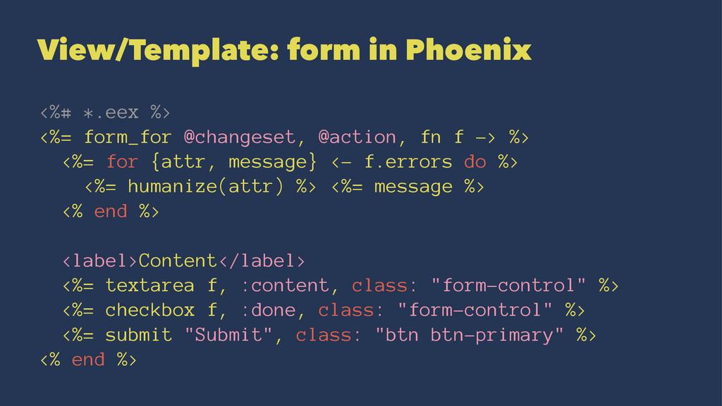 View/Template: form in Phoenix <%# *.eex %> <%=...