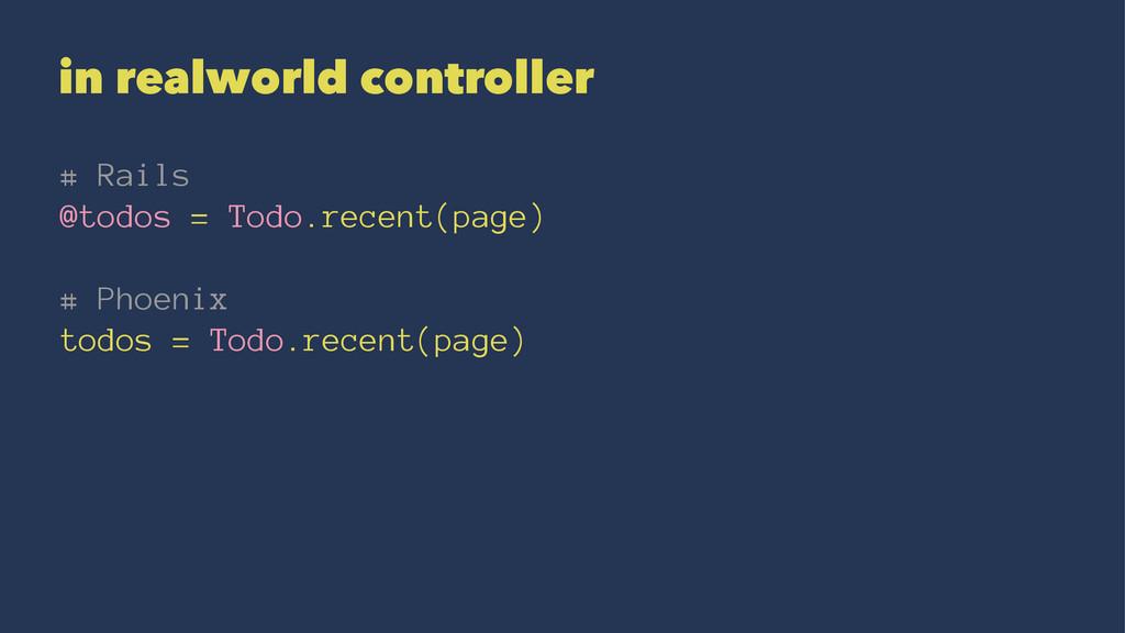 in realworld controller # Rails @todos = Todo.r...