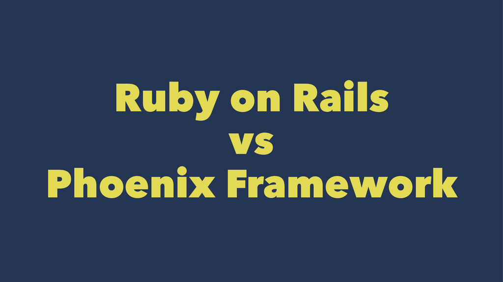 Ruby on Rails vs Phoenix Framework