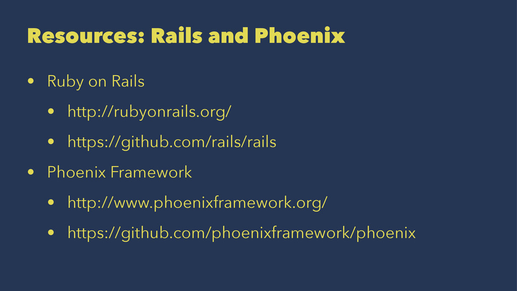 Resources: Rails and Phoenix • Ruby on Rails • ...