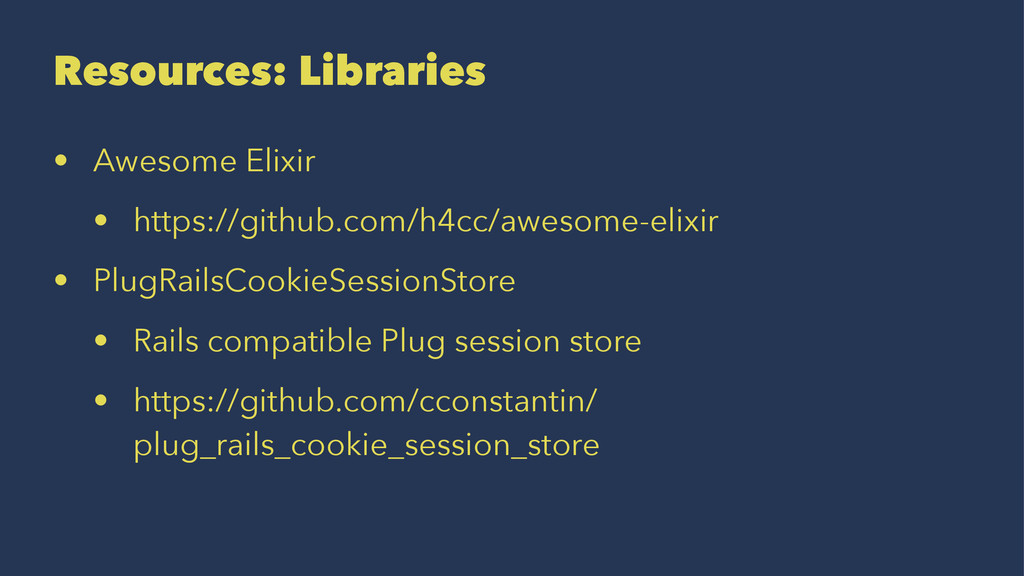 Resources: Libraries • Awesome Elixir • https:/...