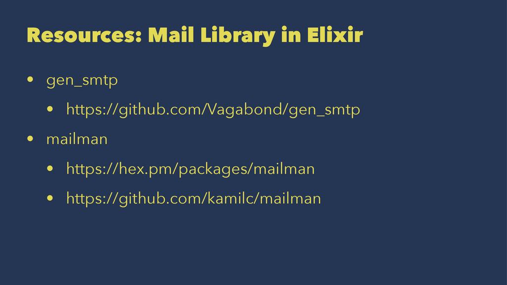 Resources: Mail Library in Elixir • gen_smtp • ...