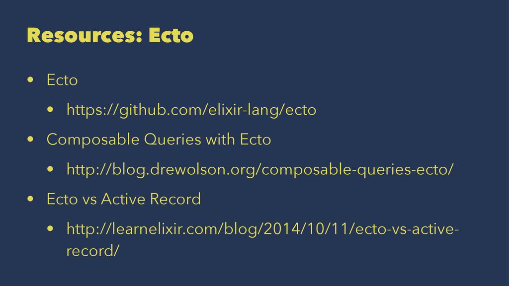 Resources: Ecto • Ecto • https://github.com/eli...