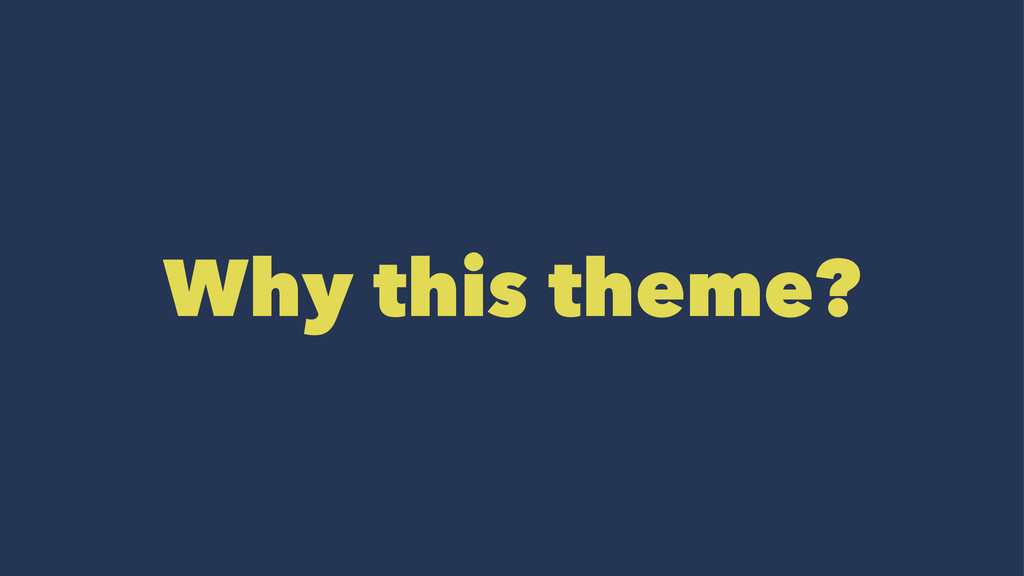 Why this theme?