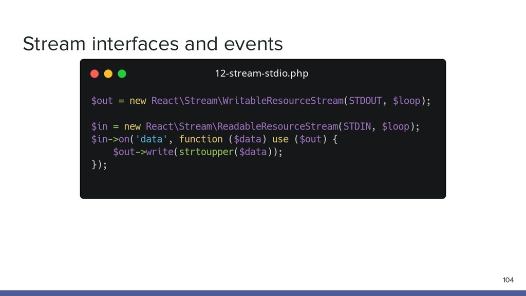Stream interfaces and events 104