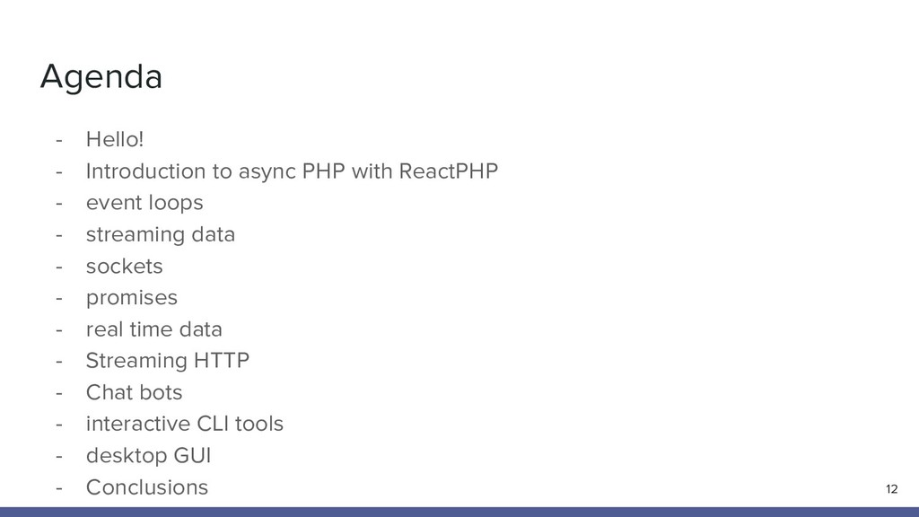 Agenda - Hello! - Introduction to async PHP wit...