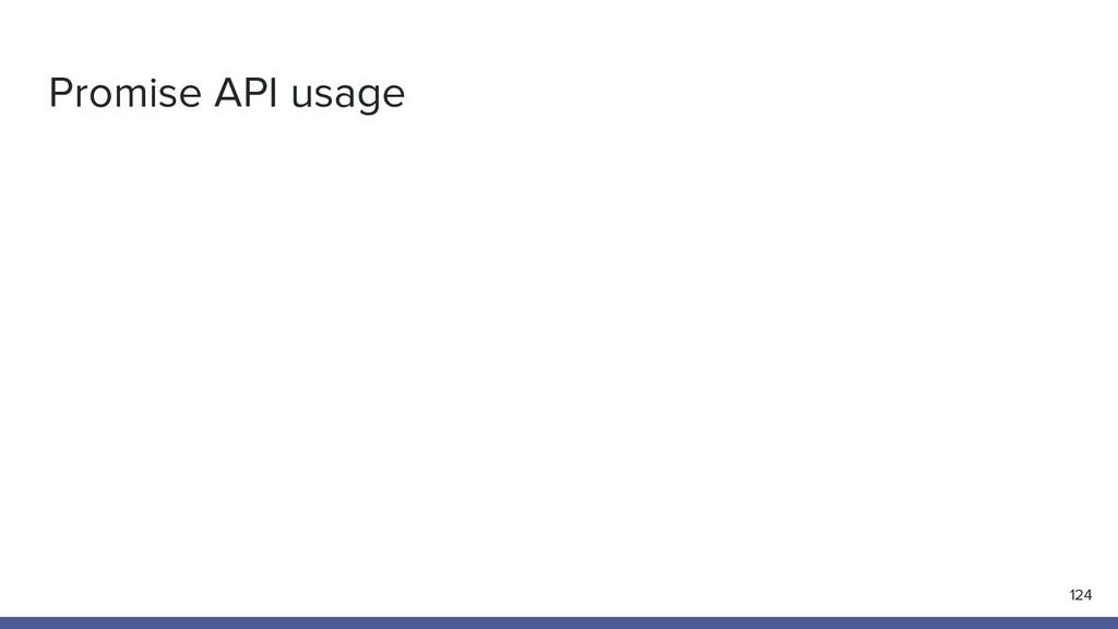 Promise API usage 124