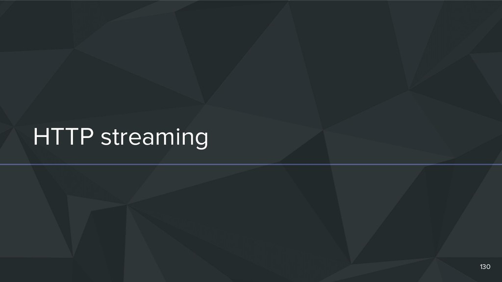 HTTP streaming 130