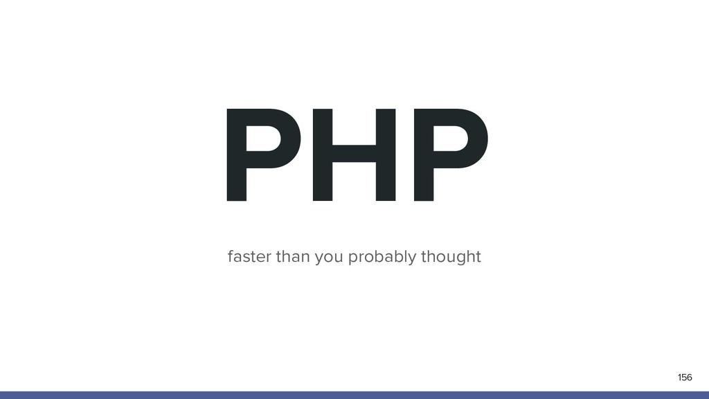 PHP faster than you probably thought 156
