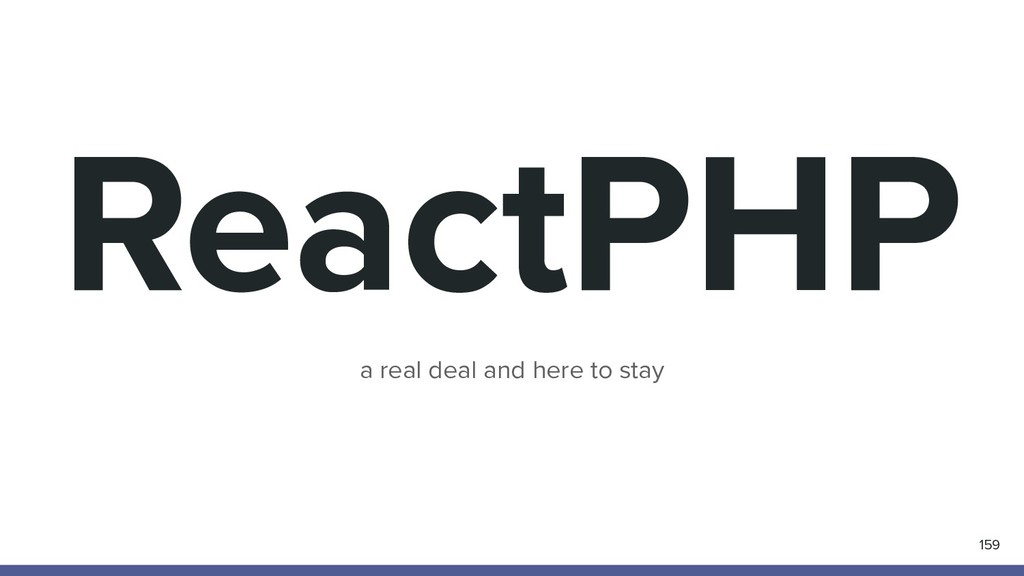 ReactPHP 159 a real deal and here to stay