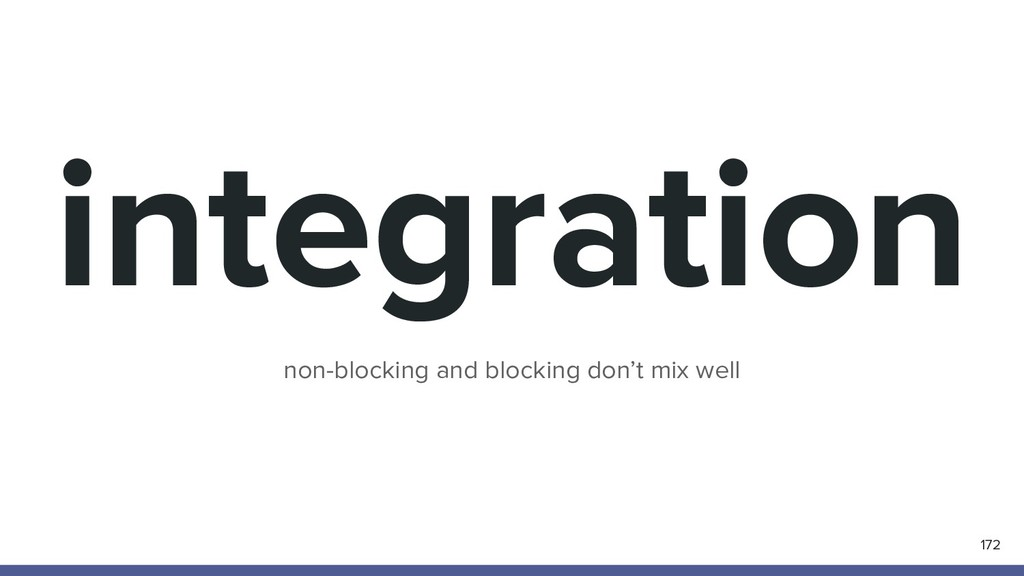integration non-blocking and blocking don't mix...