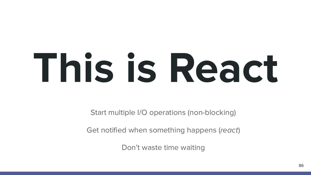 This is React 86 Start multiple I/O operations ...