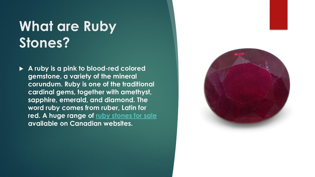 What are Ruby Stones?  A ruby is a pink to blo...