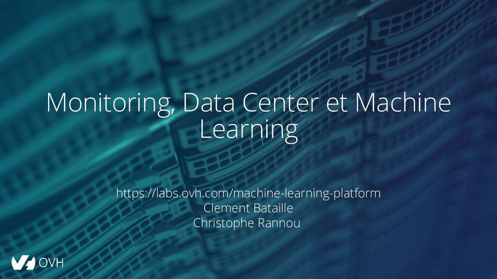 Monitoring, Data Center et Machine Learning htt...